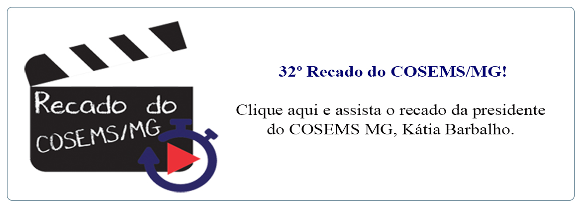32o. recado COSEMS MG
