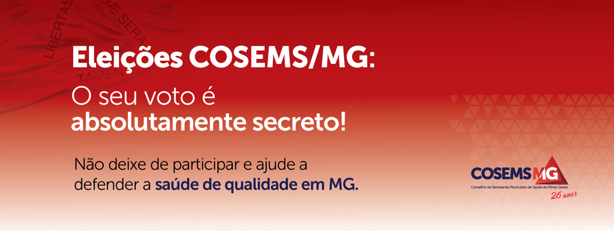 Eleição do COSEMS - Seu voto é absolutamente secreto!