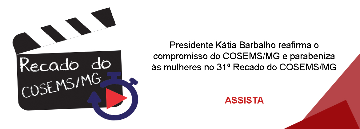 31º Recado do COSEMS/MG
